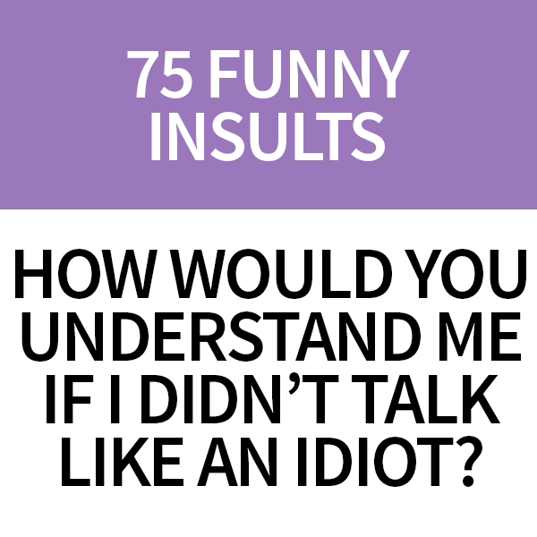 Smart insults and comebacks