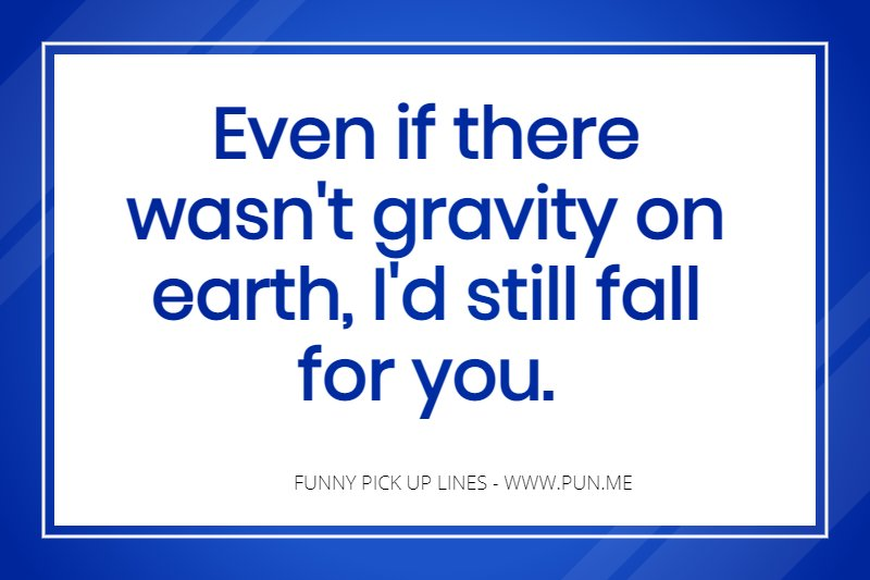120 Funny and Cheesy Pick Up Lines | Pun me