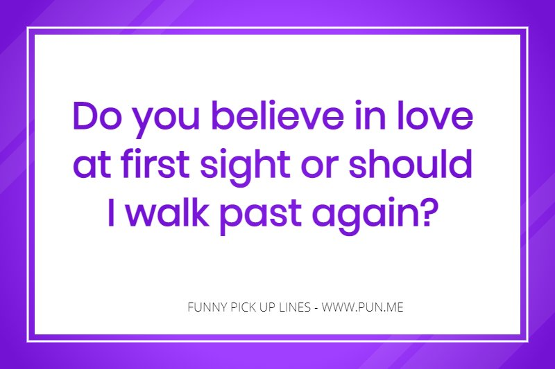 120 Funny and Cheesy Pick Up Lines | Pun.me