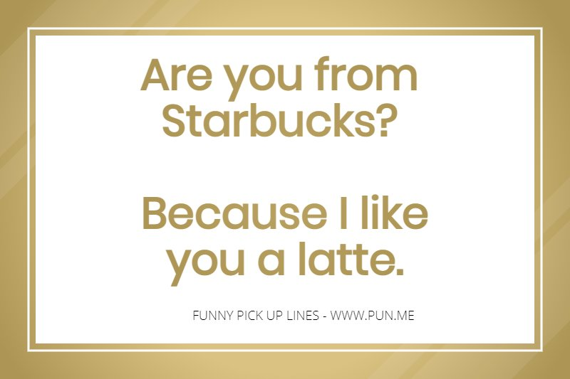 Pick up lines to use on guys funny