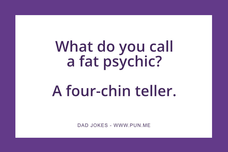 Funny dad joke about a psychic